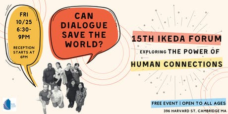 2019 Ikeda Forum: Can Dialogue Save The World? tickets