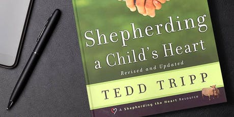 """Shepherding a Child's Heart"" Parenting Workshop tickets"