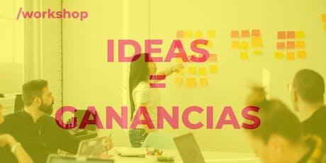 Workshop Gratuito - Convierte tu idea en ganancias boletos