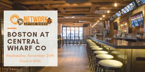 Network After Work Boston at Central Wharf Co