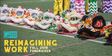 Reimagining work: Hua foundation's fall 2019 fundraiser tickets