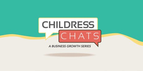 Childress Chats, Series 1 | Session 2: Is Your Website Working for You? tickets