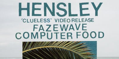 "Hensley ""Clueless"" Video Release with Faze Wave & Computer Food at 1904"