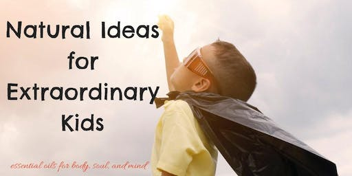 Natural Ideas for Extraordinary Kids
