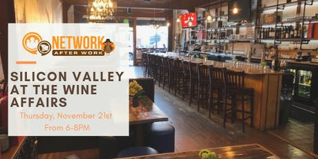 Network After Work Silicon Valley at The Wine Affairs tickets