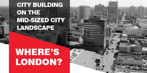City Building on the Mid-sized City Landscape - Where's London?