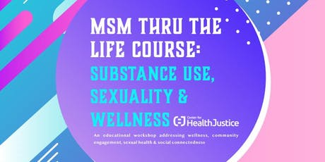 MSM Thru The Life Course: Substance Use, Sexuality & Wellness tickets