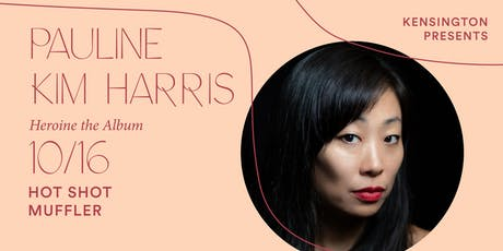 Pauline Kim Harris - Heroine Album release party tickets