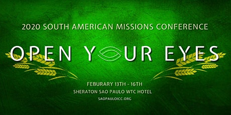 """2020 South American Missions Conference """"OPEN YOUR ingressos"""