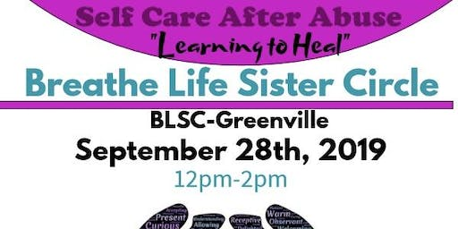 "BLSC-Greenville: Self Care After Abuse ""Learning to Heal"""