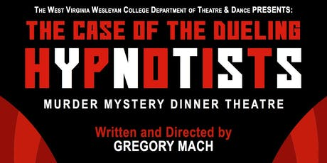 The Case of the Dueling Hypnotists - Dinner Theatre Murder Mystery  tickets