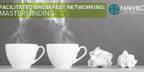 October Facilitated Breakfast Networking: Masterminding tickets