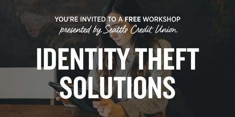 Identity Theft Solutions - Downtown Seattle Workshop tickets
