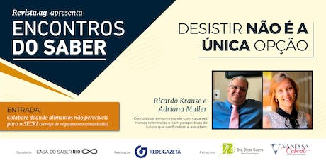 Encontros do Saber com Ricardo Krause e Adriana Muller ingressos