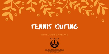 Tennis Outing With Desiree Wallace tickets