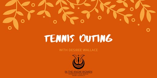 Tennis Outing With Desiree Wallace