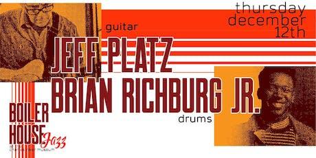 Boiler House Jazz: JEFF PLATZ & BRIAN RICHBURG JR. Duo tickets