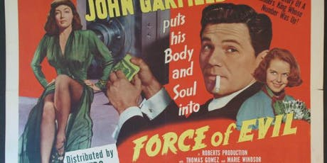 Film Noir Lecture and Screening Series: Force of Evil (1948) tickets