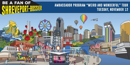 "2019 ""Be a Fan of Shreveport-Bossier"" Ambassador Program - Weird and Wonderful Tour"
