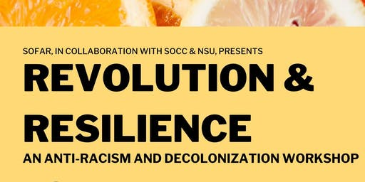 Revolution and Resilience: an Anti-Racism and Decolonization Workshop
