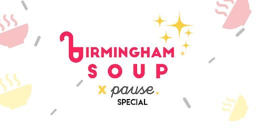 Birmingham SOUP x PAUSE Special