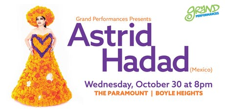 Grand Performances Presents Astrid Hadad at The Paramount in Boyle Heights tickets