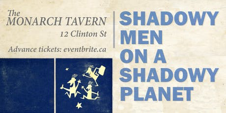 SHADOWY MEN ON A SHADOWY PLANET 3-night stand tickets
