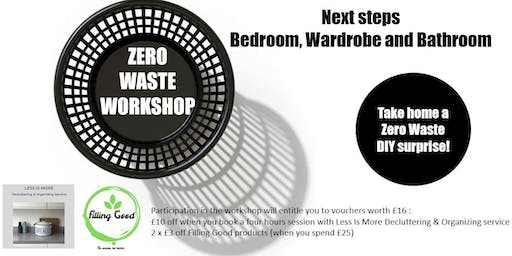 Zero waste workshop : next steps / Bedroom, wardrobe & bathroom