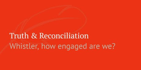 Vital Café -- Truth & Reconciliation: Whistler, how engaged are we? tickets