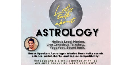 Let's talk about Astrology: Compatibility & Natal Charts! Holistic Market, Live Conscious Talkshow, Yoga, Live Music! tickets