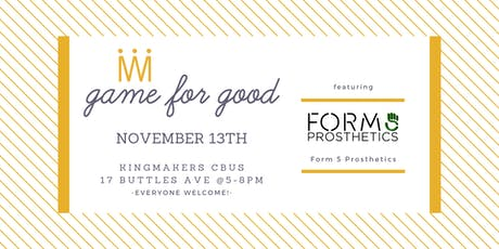 Game for Good: Form 5 Prosthetics tickets