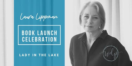 Laura Lippman: Lady in the Lake Launch Celebration