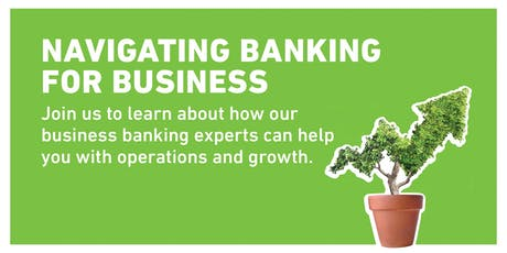 Member Education Event - Navigating Banking for Business tickets