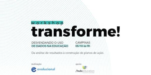 Workshop Transforme! Desvendando o uso de dados na educação [Campinas]