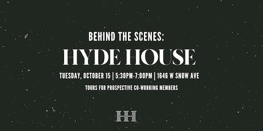 Behind the Scenes: Hyde House