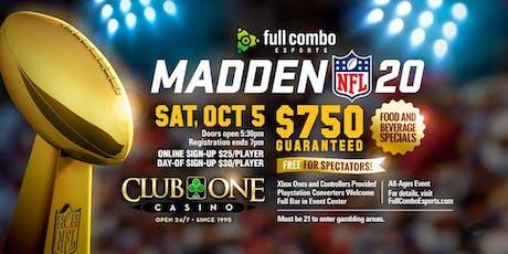 Madden '20 Tournament [Oct 5th, Club One Casino] tickets