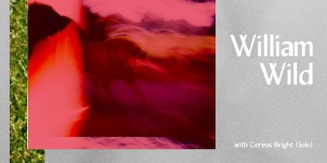 William Wild w/ Cereus Bright (Solo) tickets