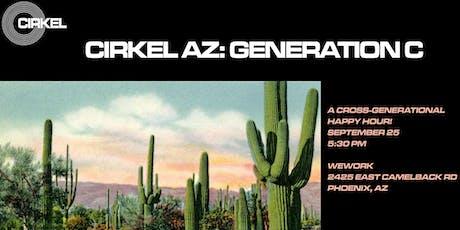 CIRKEL AZ: Generation C Happy Hour tickets
