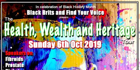 Health, Wealth and Heritage Tour tickets