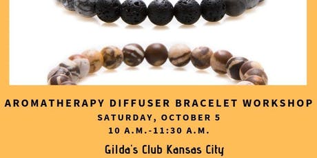 AROMATHERAPY DIFFUSER BRACELET WORKSHOP-GILDA'S CLUBHOUSE tickets