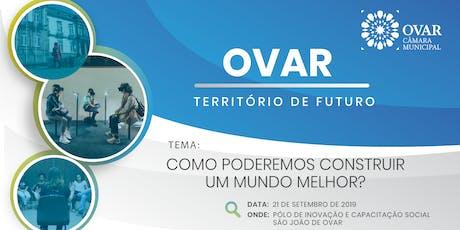 OVAR - Território de Futuro bilhetes