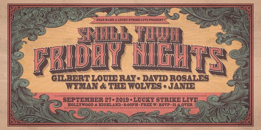 SMALL TOWN FRIDAY NIGHTS at Lucky Strike Live