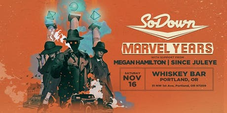 SoDown w/ Special Guest Marvel Years and Megan Hamilton tickets