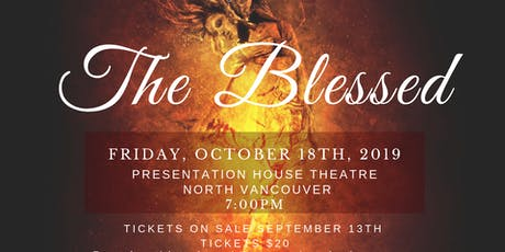 The Blessed (Vancouver Showing) - An Original Passion and Performance Show tickets