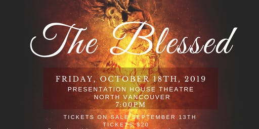 The Blessed (Vancouver Showing) - An Original Passion and Performance Show
