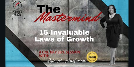 "The MASTERMIND  ""The 15 Invaluable Laws of Growth"" tickets"