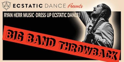 Big Band Throwback Dress Up Ecstatic Dance