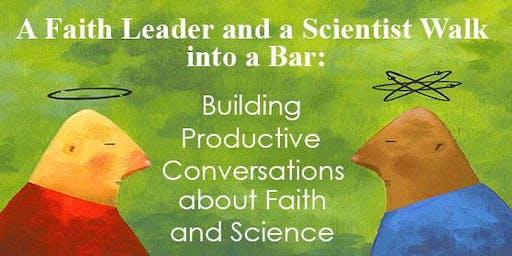 Priming the Pump: A Faith Leader & a Scientist Walk Into a Bar