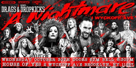Uncanny Attractions Present: Drags and Dropkicks - A Nightmare on Wykcoff Ave tickets