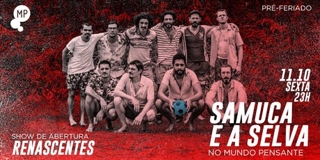 11/10 - SAMUCA E A SELVA NO MUNDO PENSANTE tickets